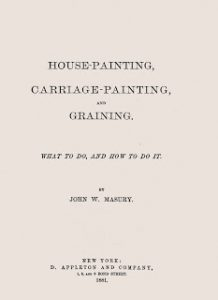 Title page for John Masury's Victorian era book book on house painting